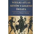 Szczegóły książki WIELKI ATLAS MITÓW I LEGEND ŚWIATA