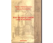 Szczegóły książki POD WŁADZĄ CARÓW. LITWA W XIX WIEKU