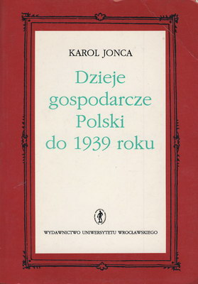 DZIEJE GOSPODARCZE POLSKI DO 1939 ROKU