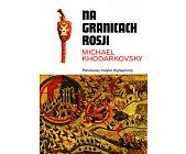 Szczegóły książki NA GRANICACH ROSJI