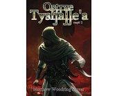 Szczegóły książki OSTRZE TYSHALLE'A - CZĘŚĆ 2
