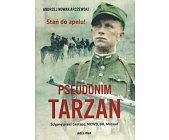 Szczegóły książki PSEUDONIM TARZAN. STAŃ DO APELU!