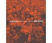 Szczegóły książki ŁĄCZYMY HISTORIE