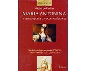 Szczegóły książki MARIA ANTONINA. NIEBEZPIECZNE ZWIĄZKI KRÓLOWEJ