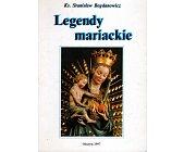 Szczegóły książki LEGENDY MARIACKIE
