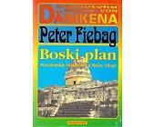 Szczegóły książki BOSKI PLAN : POZAZIEMSKIE ŚWIADECTWA U MAJÓW I HOPI
