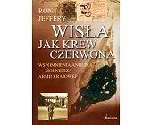 Szczegóły książki WISŁA JAK KREW CZERWONA