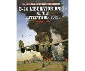 Szczegóły książki B-24 LIBERATOR UNITS OF THE FIFTEENTH AIR FORCE (OSPREY COMBAT AIRCRAFT 21)