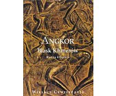 Szczegóły książki ANGKOR - BLASK KHMERÓW