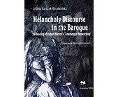 Szczegóły książki MELANCHOLY DISCOURSE IN THE BAROQUE