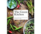 Szczegóły książki THE GREEN KITCHEN: DELICIOUS AND HEALTHY VEGETARIAN RECIPES FOR EVERY DAY