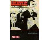 Szczegóły książki POLITYKA I JEJ LUDZIE