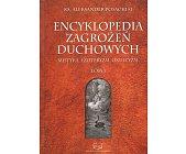 Szczegóły książki ENCYKLOPEDIA ZAGROŻEŃ DUCHOWYCH - TOM I