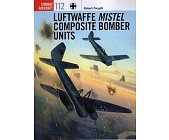 Szczegóły książki LUFTWAFFE MISTEL COMPOSITE BOMBER UNITS