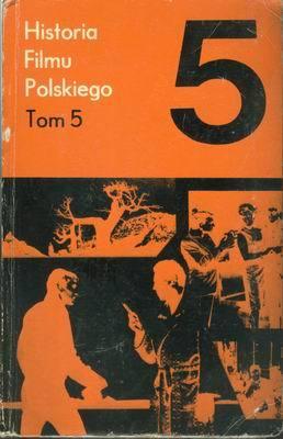 HISTORIA FILMU POLSKIEGO - TOM 5