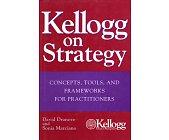 Szczegóły książki KELLOGG ON STRATEGY