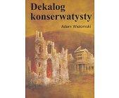 Szczegóły książki DEKALOG KONSERWATYSTY