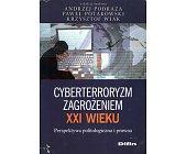 Szczegóły książki CYBERTERRORYZM ZAGROŻENIEM XXI WIEKU