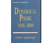 Szczegóły książki DYPLOMACJA POLSKI 1918 - 2000