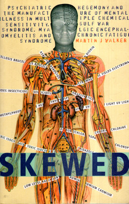 SKEWED: PSYCHIATRIC HEGEMONY AND MANUFACTURE OF MENTAL ILLNESS...