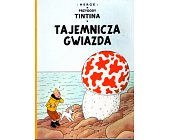 Szczegóły książki PRZYGODY TINTINA - 10 - TAJEMNICZA GWIAZDA