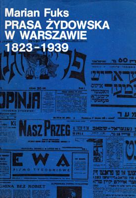 PRASA ŻYDOWSKA W WARSZAWIE 1823-1939