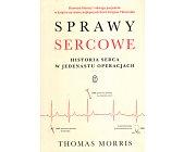 Szczegóły książki SPRAWY SERCOWE. HISTORIA SERCA W JEDENASTU OPERACJACH