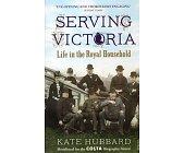 Szczegóły książki SERVING VICTORIA: LIFE IN THE ROYAL