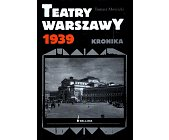Szczegóły książki TEATRY WARSZAWY 1939. KRONIKA