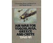 Szczegóły książki AIR WAR FOR YUGOSLAVIA, GREECE AND CRETE 1940-41