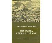 Szczegóły książki HISTORIA AZERBEJDŻANU
