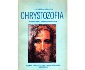 Szczegóły książki CHRYSTOZOFIA. NOWOCZESNA FILOZOFIA RELIGIJNA