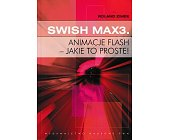 Szczegóły książki SWISH MAX3. ANIMACJE FLASH - JAKIE TO PROSTE!