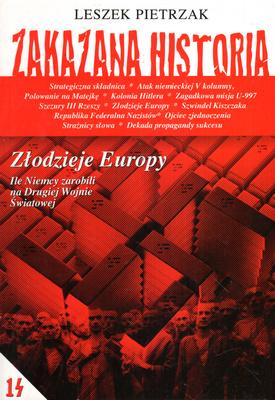 ZAKAZANA HISTORIA - TO 14 -  ZŁODZIEJE EUROPY