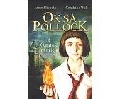 Szczegóły książki OKSA POLLOCK - OSTATNIA NADZIEJA