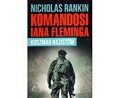 Szczegóły książki KOMANDOSI IANA FLEMINGA. KOSZMAR NAZISTÓW