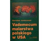 Szczegóły książki VADEMECUM MALARSTWA POLSKIEGO W USA