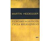 Szczegóły książki FENOMENOLOGIA ŻYCIA RELIGIJNEGO
