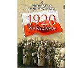 Szczegóły książki WARSZAWA 1920 (ZWYCIĘSKIE BITWY POLAKÓW, TOM 1)