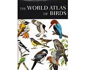 Szczegóły książki THE WORLD ATLAS OF BIRDS