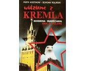 Szczegóły książki WIDZIANE Z KREMLA - MOSKWA - WARSZAWA - GRA O POLSKĘ