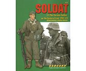 Szczegóły książki SOLDAT (1): THE GERMAN SOLDIER ON THE EASTERN FRONT 1941-43