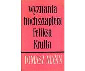 Szczegóły książki WYZNANIA HOCHSZTAPLERA FELIKSA KRULLA