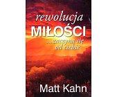 Szczegóły książki REWOLUCJA MIŁOŚCI... ZACZYNA SIĘ OD CIEBIE