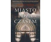 Szczegóły książki MIASTO POZA CZASEM