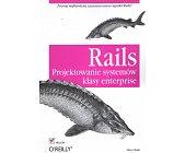 Szczegóły książki RAILS. PROJEKTOWANIE SYSTEMÓW KLASY ENTERPRISE