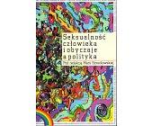 Szczegóły książki SEKSUALNOŚĆ CZŁOWIEKA I OBYCZAJE A POLITYKA