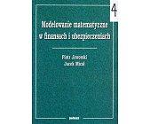 Szczegóły książki MODELOWANIE MATEMATYCZNE W FINANSACH I UBEZPIECZENIACH