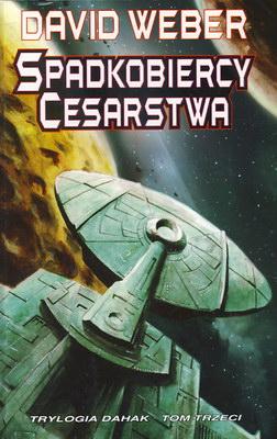 SPADKOBIERCY CESARSTWA - TRYLOGIA DAHAK - TOM III