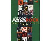 Szczegóły książki POLSKI ROCK - PRZEWODNIK PŁYTOWY (2 TOMY)